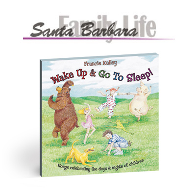 Santa Barbara Family Life reviews Wake Up and Go To Sleep by Francie Kelley